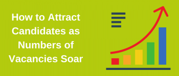 How to Attract Candidates as you Fight for Talent Against your Competitors
