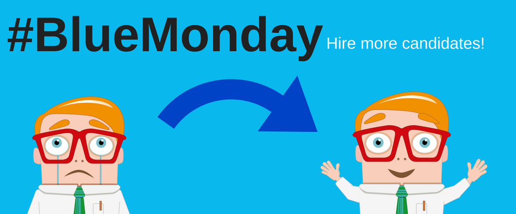 Blue Monday - Hire more candidates
