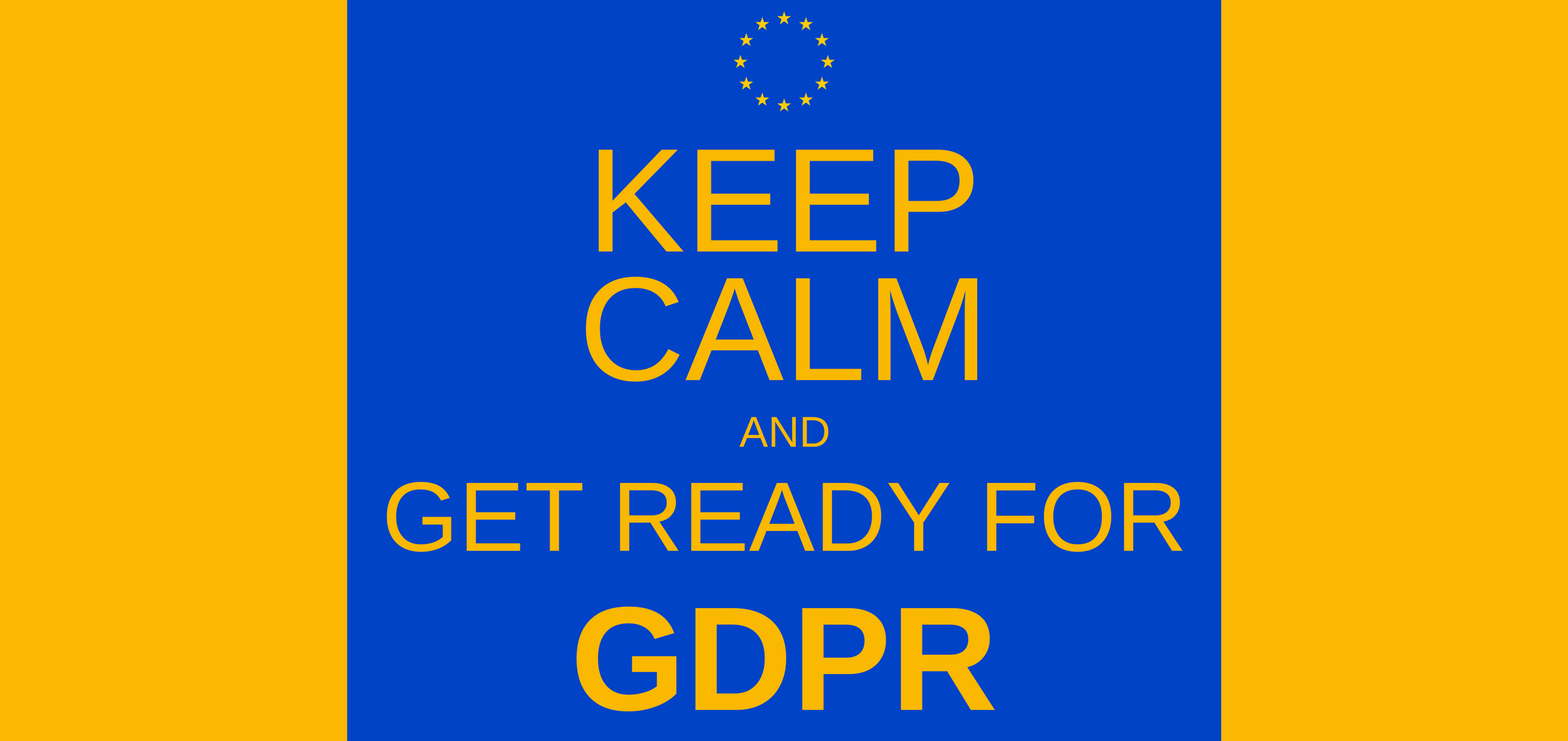 Keep Calm and get ready for GDPR