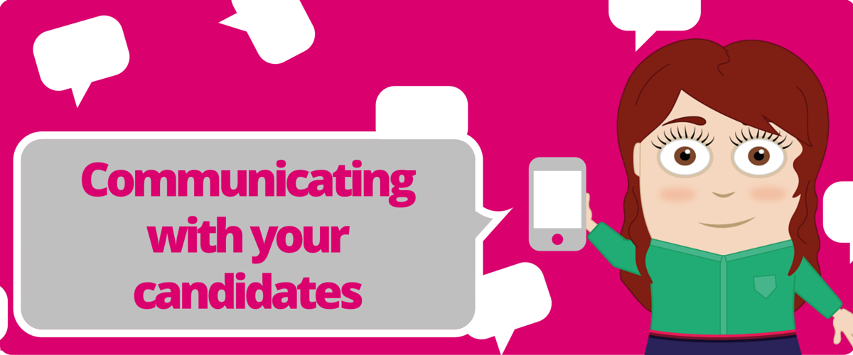 Do you Communicate with Your Candidates?