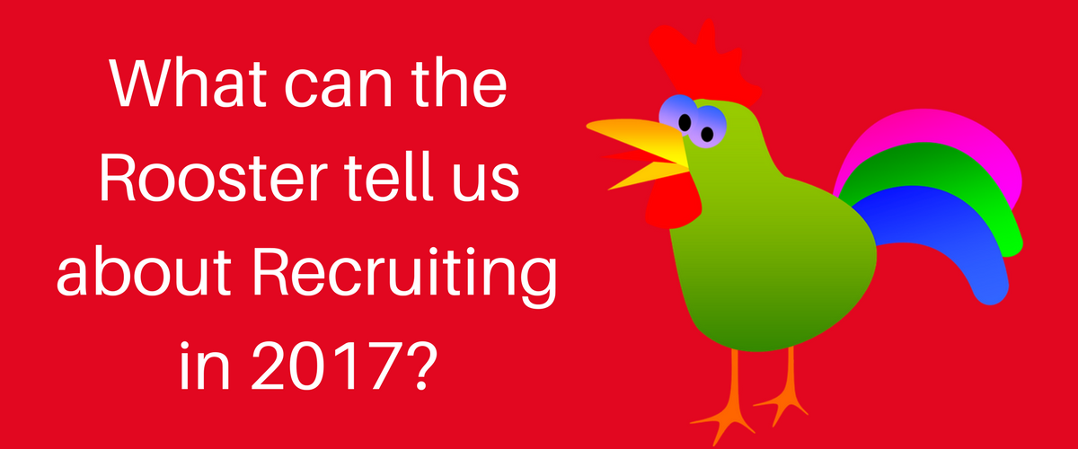 What the Rooster can tell us about Recruitment in 2017